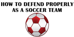 how to defend as a soccer team