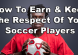 how-to-earn-and-keep-the-respect-of-your-soccer-players