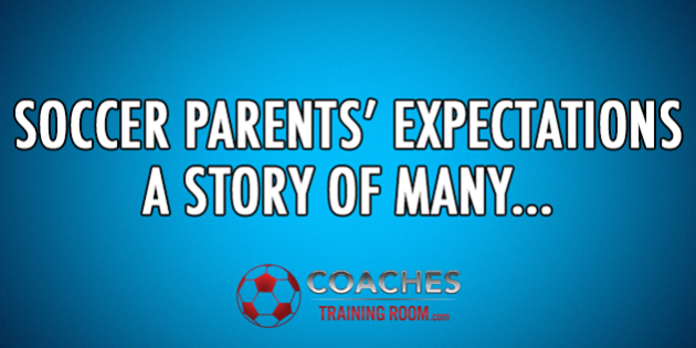 A-Soccer-Parents-Expectations-A-Story-Of-Many How To Handle Soccer Parents