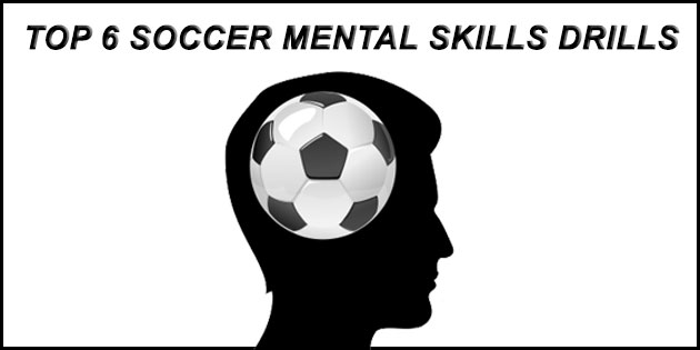 top six soccer mental skills drills
