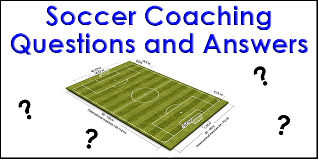 Soccer Coaches Question and Answer