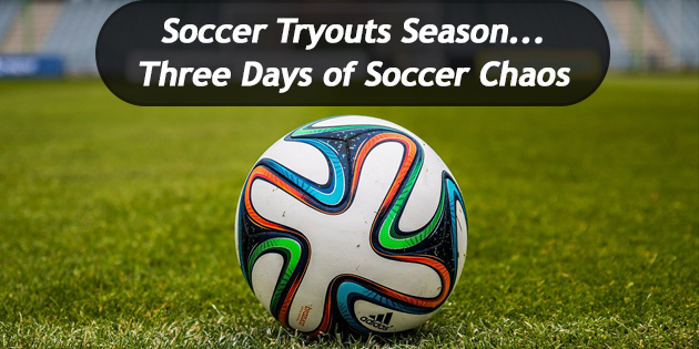 Soccer Tryouts Season Three Days of Soccer Chaos