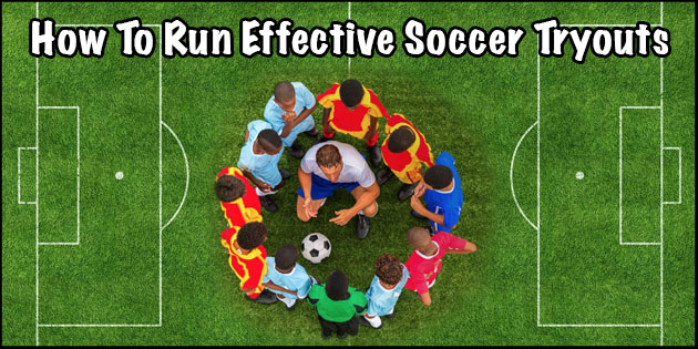 How To Run Effective Soccer Tryouts