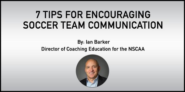 7 tips for encouraging soccer team communication
