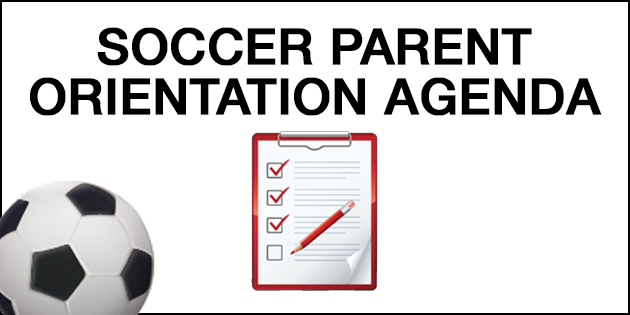 Soccer Parent Orientation Meeting Schedule Agenda