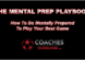 The Soccer Mental Prep Playbook - How To Be Mentally Prepared To Play Your Best Game